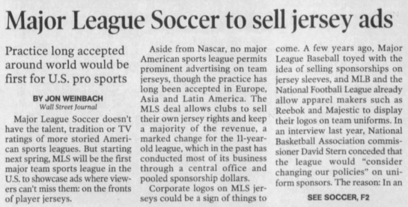 The MLS was the first in the U.S. to allow jersey ads, announcing their arrival in 2006