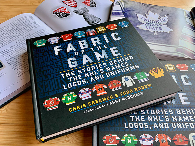 Fabric of the Game: The Stories Behind the NHL's Names, Logos, and Uniforms — New Book Available Now!